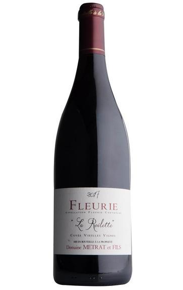 2017 Fleurie, La Roilette, Vieilles Vignes, Domaine Bernard Métrat, Beaujolais