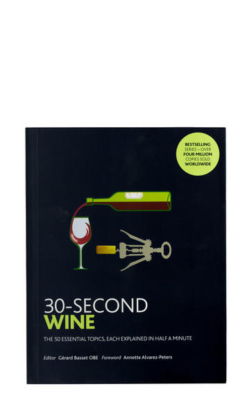 30-Second Wine, edited by Gérard Basset MS MW OBE