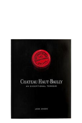Château Haut-Bailly: An Exceptional Terroir Book