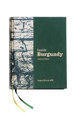 Inside Burgundy, by Jasper Morris MW (2nd Edition)